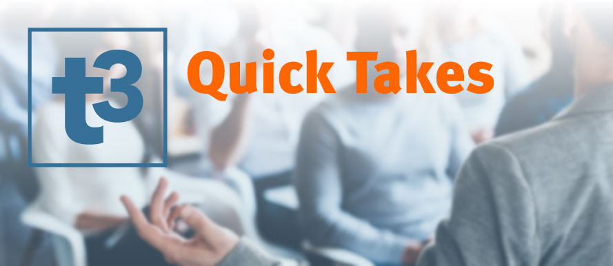 Quick Takes | t3 Technology Hub